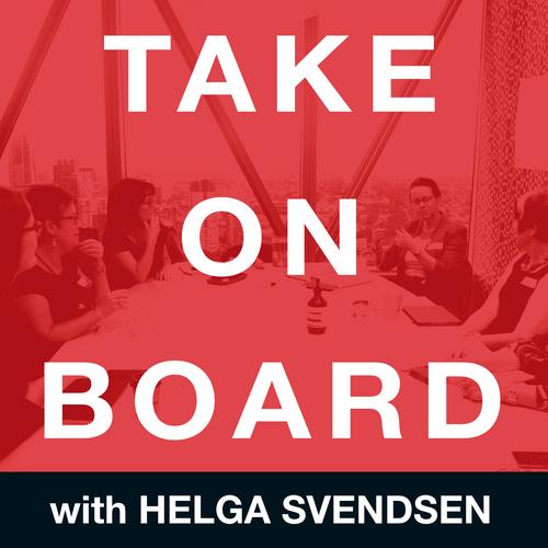 Take on Board Podcast with Helga Svendsen